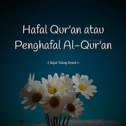 Hafal Qur'an atau Penghafal Al Qur'an