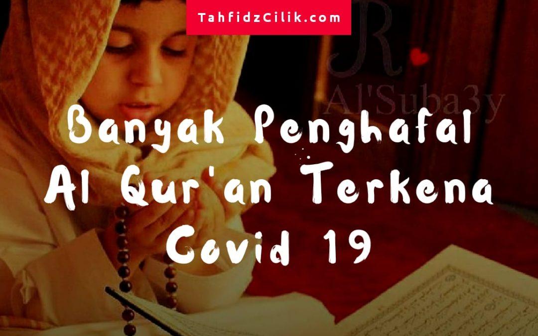 Banyak Penghafal Quran Terkena Covid-19