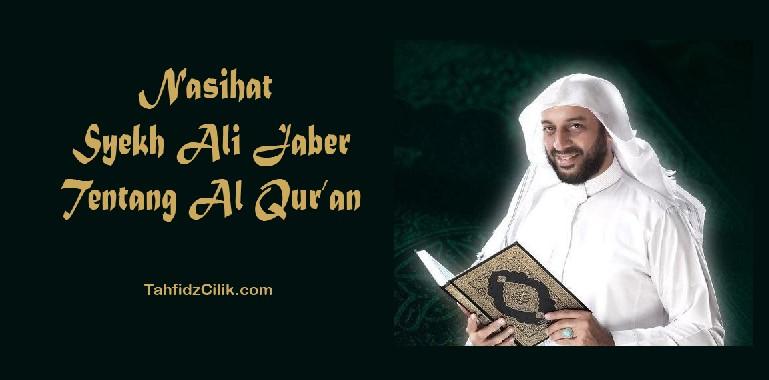 Nasihat Syekh Ali Jaber Tentang Al Qur'an